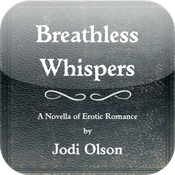 Breathless Whispers by Jodi Olson (Love & Romance Collection)